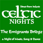 Celtic Nights - The Emigrants Bridge is coming to The Pullo Center
