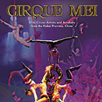 Cirque Mei is Coming to The Pullo Center