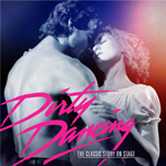 Dirty Dancing - The Broadway Tour is coming to The Pullo Center