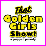 That Golden Girls Show! is Coming to The Pullo Center