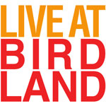 Live at Birdland is coming to The Pullo Center