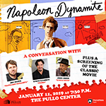 Napoleon Dynamite:A Conversation with Jon Heder, Efren Ramirez & Jon Gries Comes to The Pullo Center