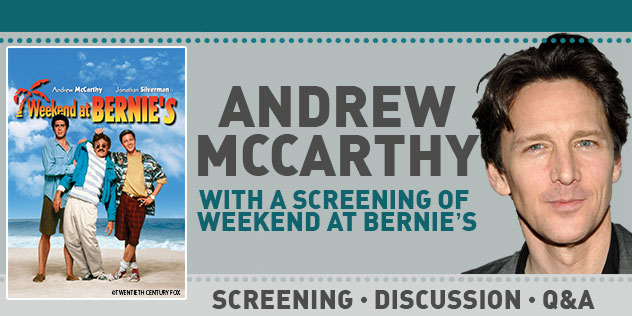 Andrew McCarthy Live! - Plus a Screening of Weekend at Bernie's