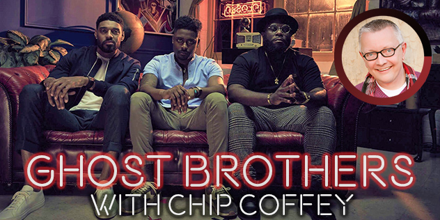 Ghost Brothers with Special Guest Chip Coffey
