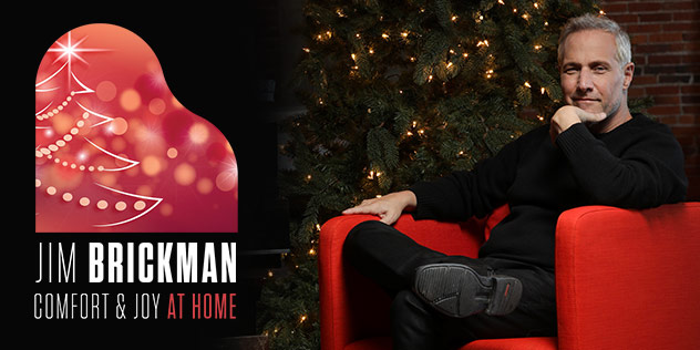 "Jim Brickman ""Comfort & Joy at Home LIVE!"" Virtually"