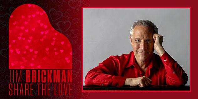 "Jim Brickman ""Share The Love LIVE!"" Virtually"