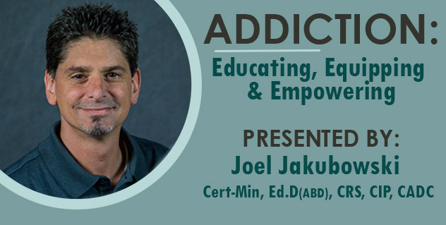 Addiction: Educating, Equipping and Empowering